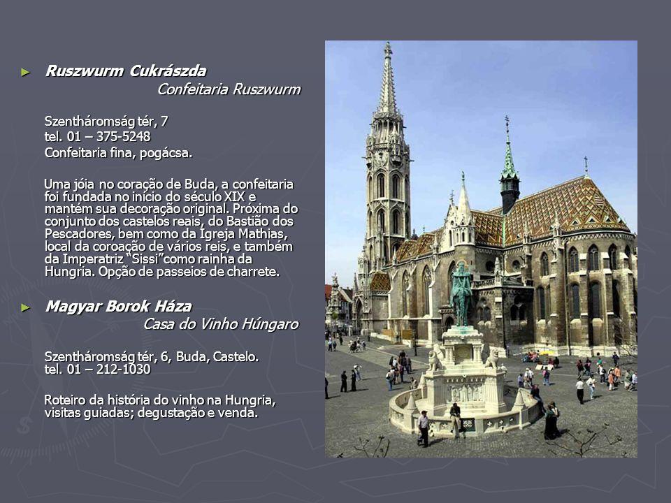 ► Ruszwurm Cukrászda Confeitaria Ruszwurm Confeitaria Ruszwurm Szentháromság tér, 7 tel.