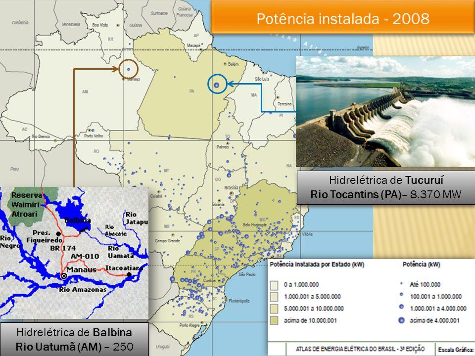 Hidrelétrica de Balbina Rio Uatumã (AM) – 250 MW Hidrelétrica de Balbina Rio Uatumã (AM) – 250 MW Hidrelétrica de Tucuruí Rio Tocantins (PA)– 8.370 MW