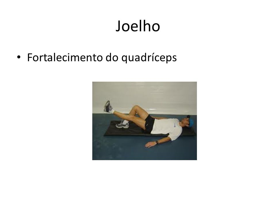 Joelho • Fortalecimento do quadríceps
