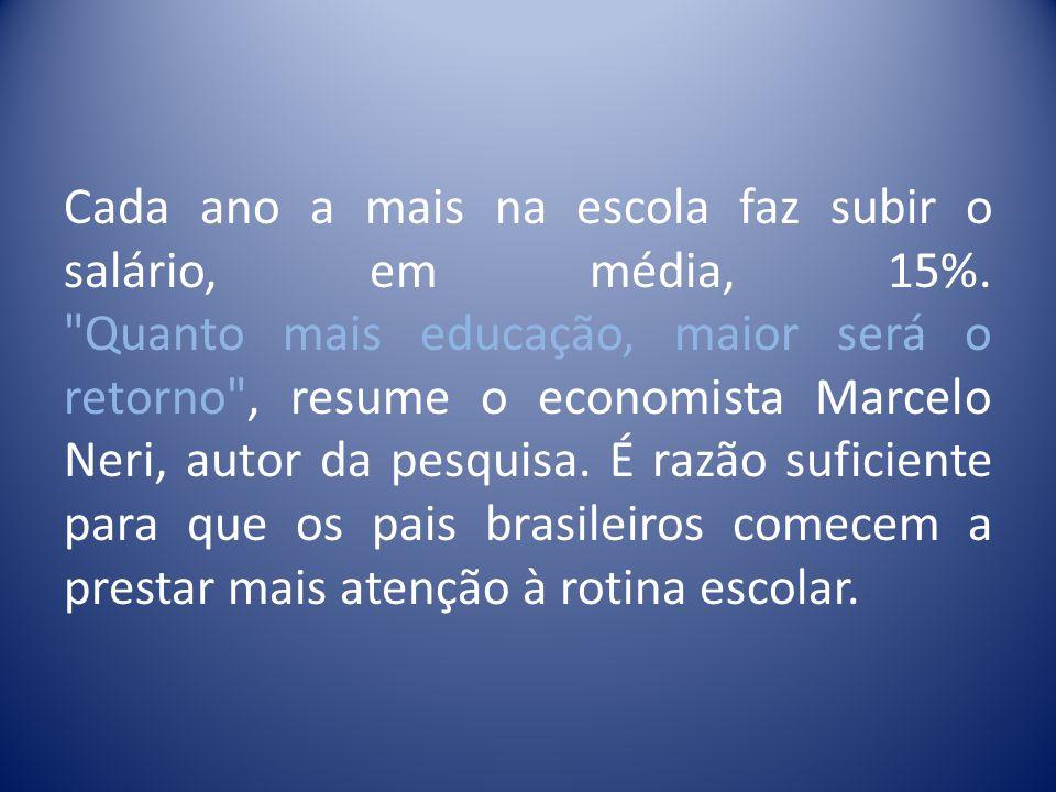 Segundo declaração do ex-Ministro da Educação Paulo Renato Souza, quando os pais se envolvem na educação dos filhos, eles aprendem mais .
