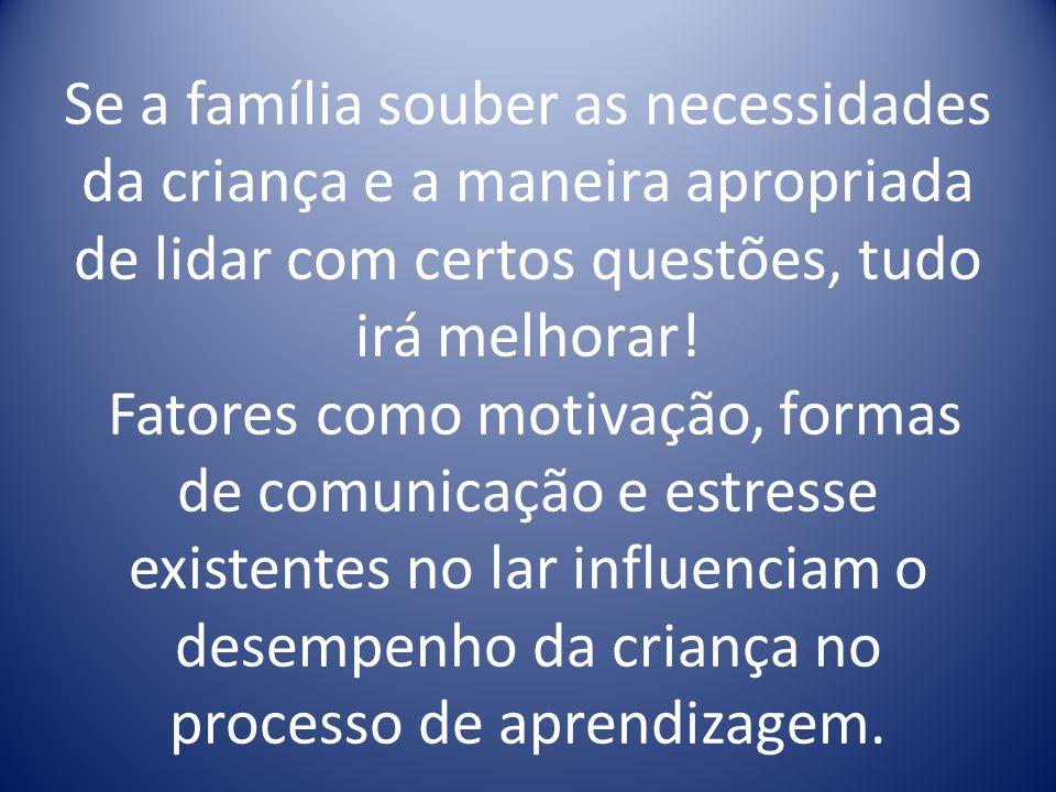 Saiba que, segundo a mesma pesquisa, a origem de muitos problemas de disciplina é fruto do novo modelo familiar, no qual os adultos permanecem pouco t
