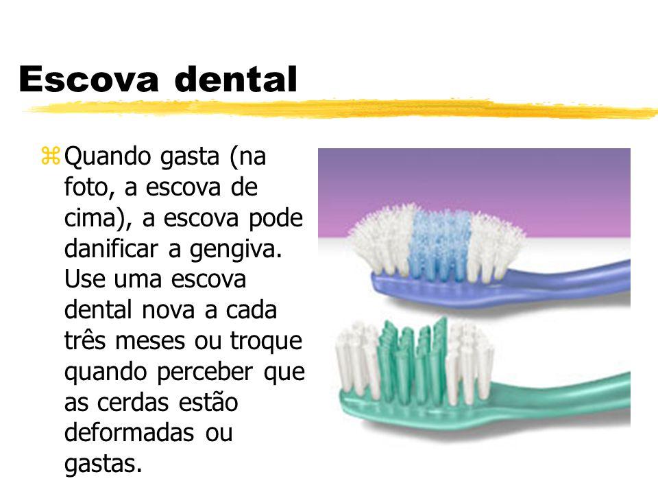 Escova dental zQuando gasta (na foto, a escova de cima), a escova pode danificar a gengiva. Use uma escova dental nova a cada três meses ou troque qua
