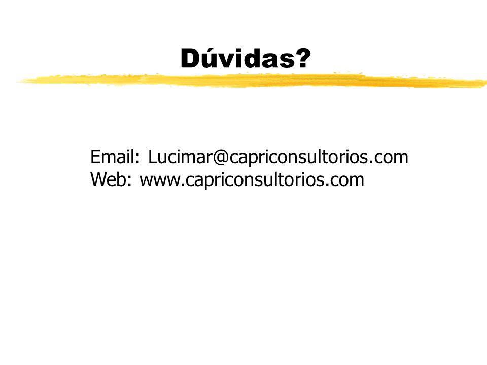 Dúvidas? Email: Lucimar@capriconsultorios.com Web: www.capriconsultorios.com