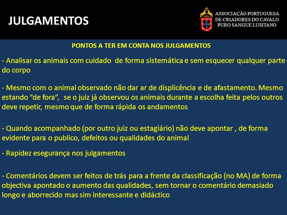 ASSOCIAÇÃO PORTUGUESA DE CRIADORES DO CAVALO PURO SANGUE LUSITANO JULGAMENTOS No caso de três juízes JUIZ