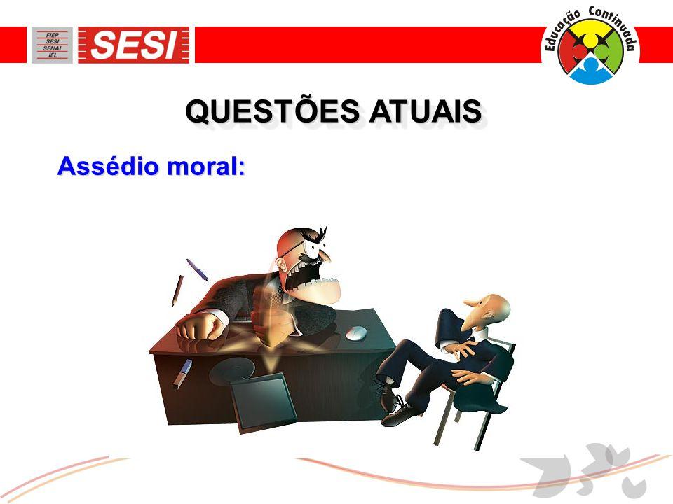Assédio moral: QUESTÕES ATUAIS