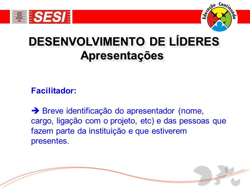 DESENVOLVIMENTO DE LÍDERES EXEMPLO DE LÍDER Seu comportamento: DedicaçãoPerseverança Vontade de atingir os objetivos Ayrton Senna da Silva Piloto de F-1