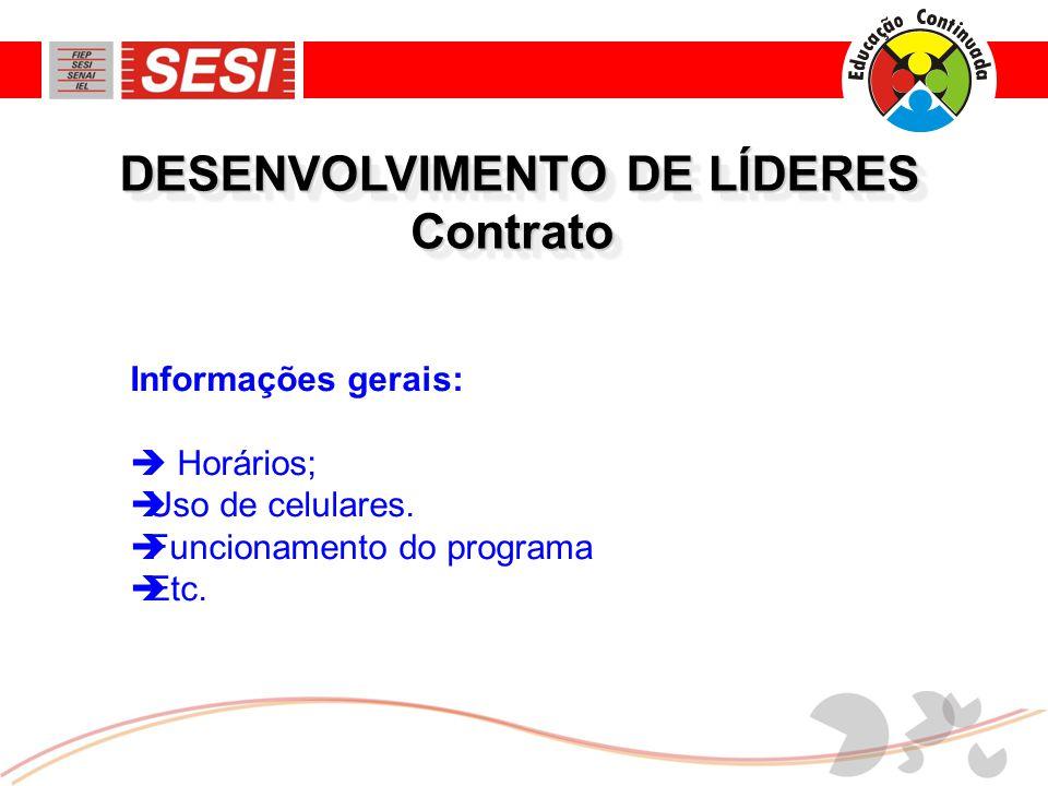 ContratoContrato Informações gerais:  Horários;  Uso de celulares.  Funcionamento do programa  Etc. DESENVOLVIMENTO DE LÍDERES