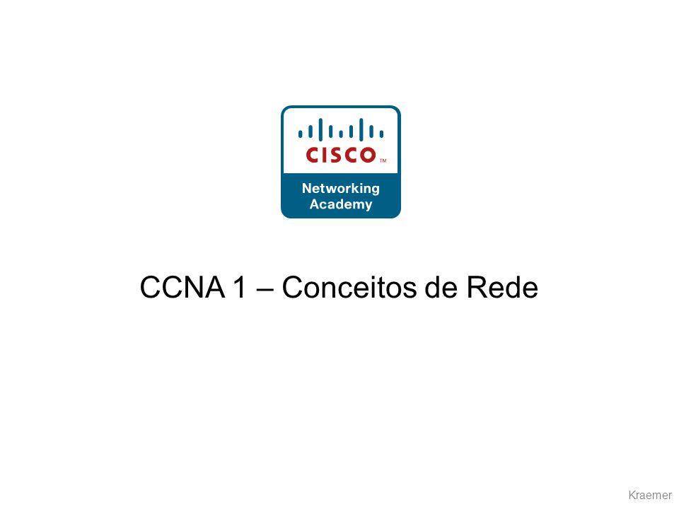 Kraemer CCNA 1 – Conceitos de Rede