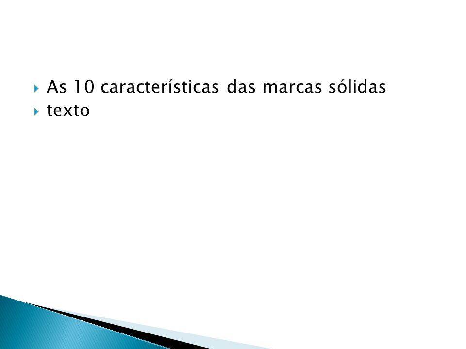  As 10 características das marcas sólidas  texto