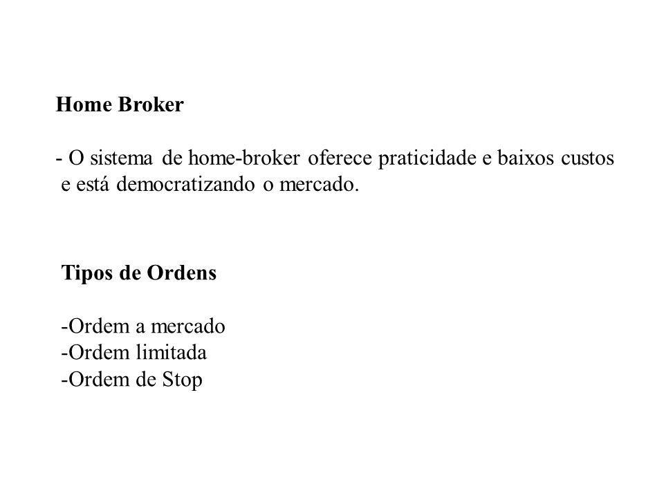 Home Broker - O sistema de home-broker oferece praticidade e baixos custos e está democratizando o mercado.