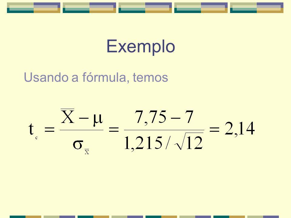 Exemplo Usando a fórmula, temos