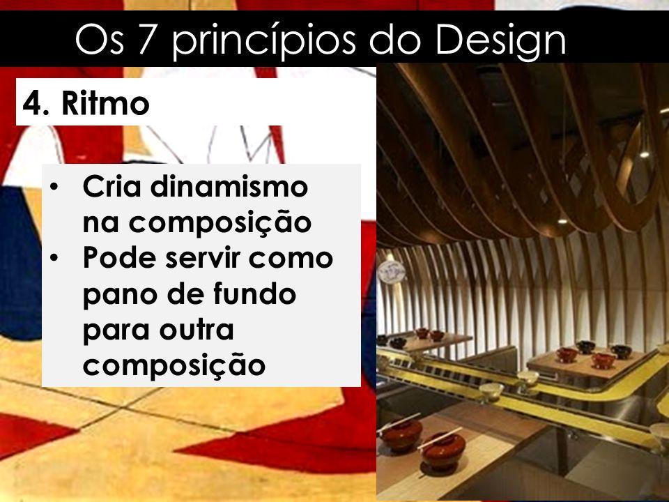 Os 7 princípios do Design 4. Ritmo • Cria dinamismo na composição • Pode servir como pano de fundo para outra composição