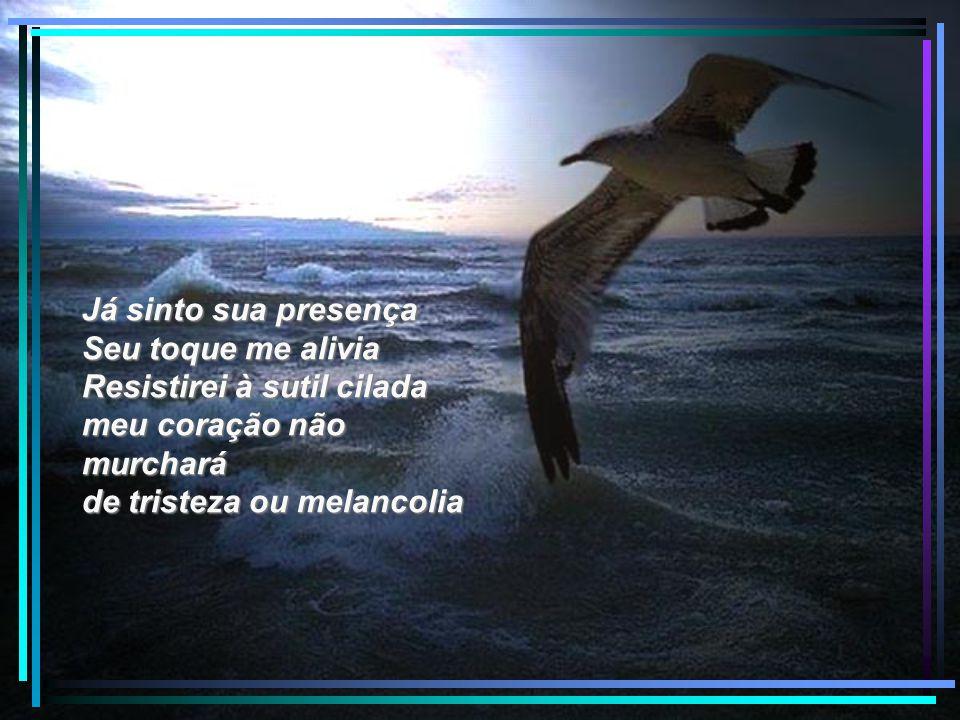 Manda, meu Deus, por favor o teu Santo Espírito, o consolador... o consolador... Deixa que ele seja meu capitão, o timoneiro da minha vida!