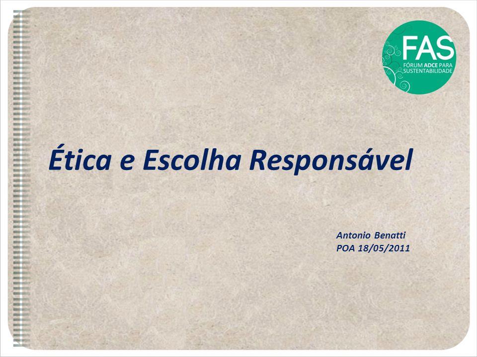 Ética e Escolha Responsável Antonio Benatti POA 18/05/2011