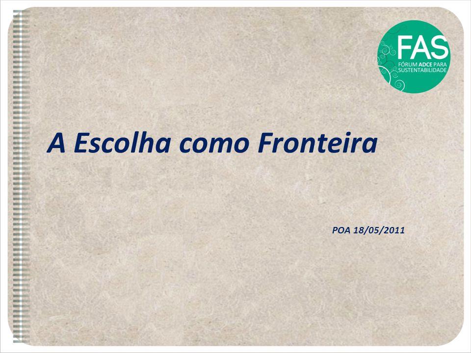 A Escolha como Fronteira POA 18/05/2011