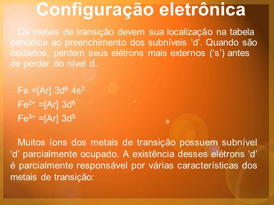 Configuração eletrônica Os metais de transição devem sua localização na tabela periódica ao preenchimento dos subníveis 'd'.