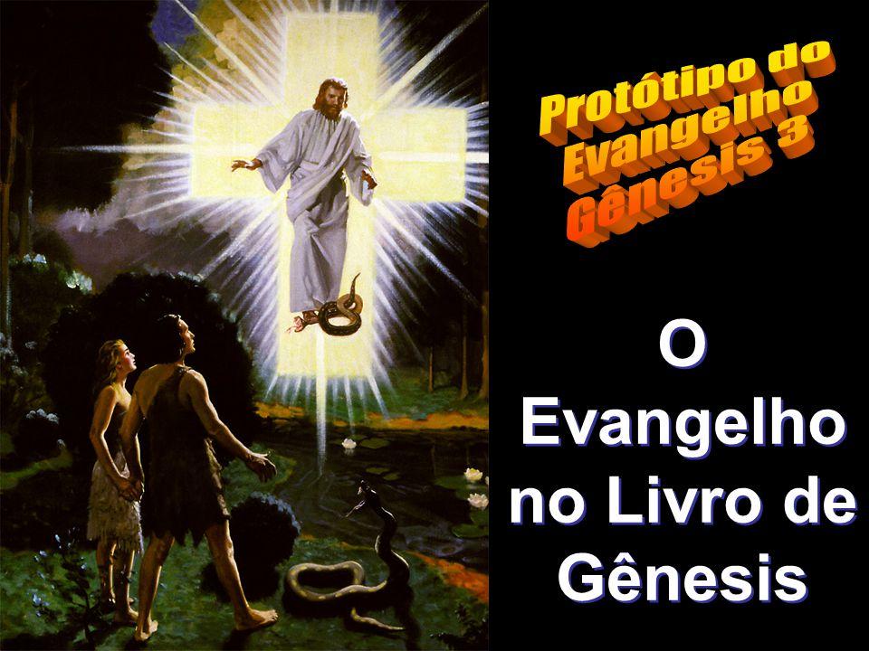 O Evangelho no Livro de Gênesis O Evangelho no Livro de Gênesis