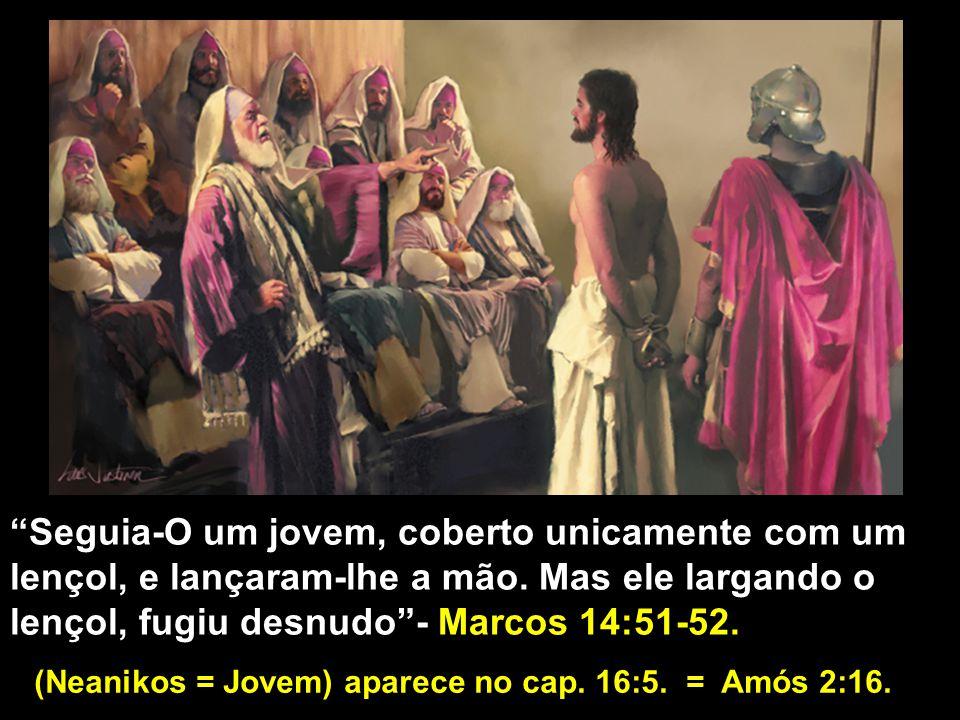 """""""Seguia-O um jovem, coberto unicamente com um lençol, e lançaram-lhe a mão. Mas ele largando o lençol, fugiu desnudo""""- Marcos 14:51-52. (Neanikos = Jo"""