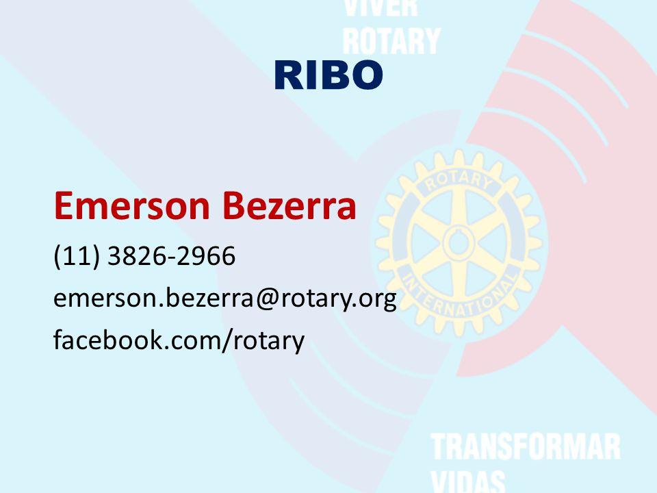 RIBO Emerson Bezerra (11) 3826-2966 emerson.bezerra@rotary.org facebook.com/rotary