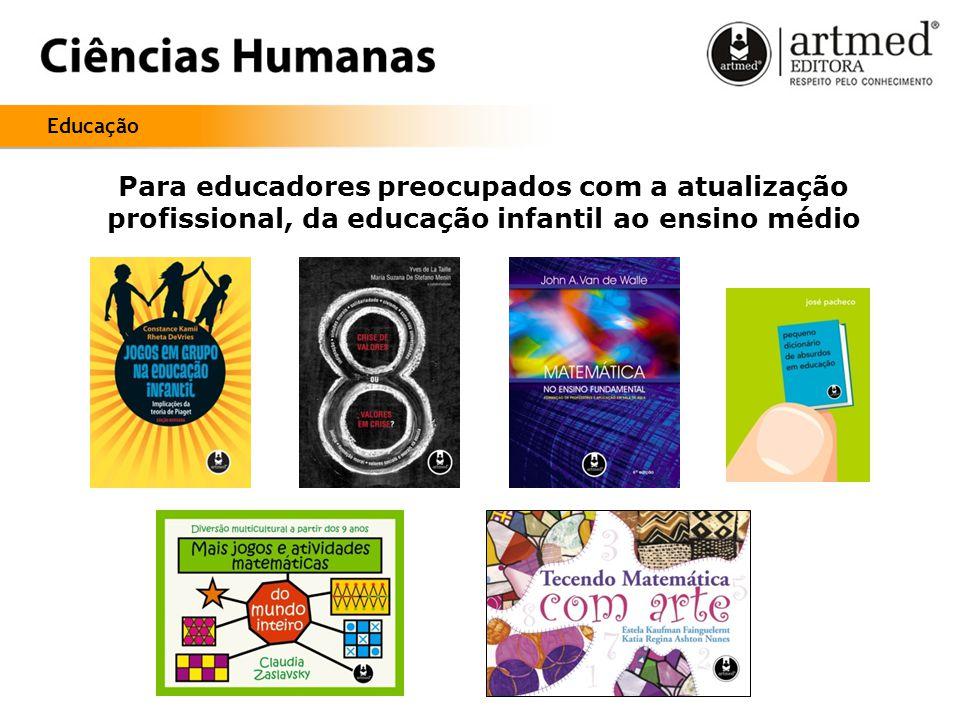 Educação Para educadores preocupados com a atualização profissional, da educação infantil ao ensino médio