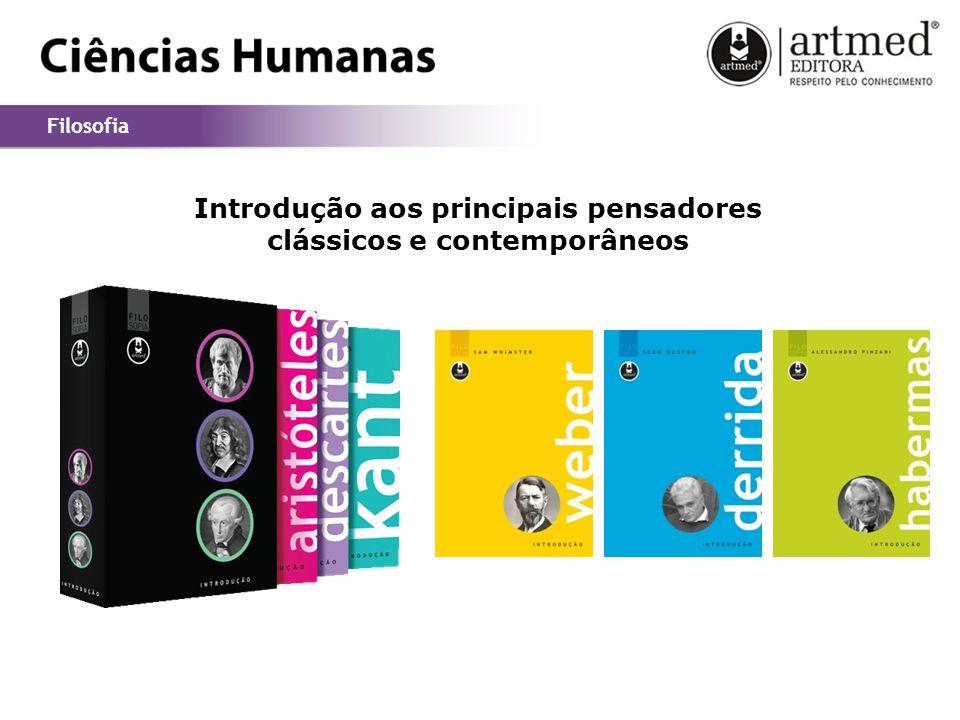 Introdução aos principais pensadores clássicos e contemporâneos Filosofia