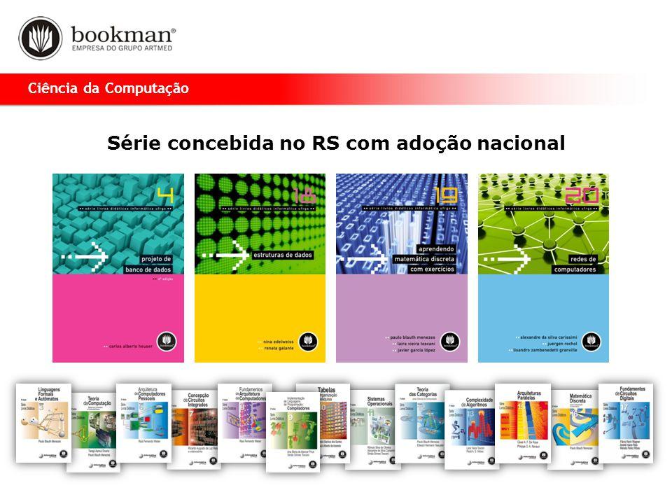 Série concebida no RS com adoção nacional Ciência da Computação