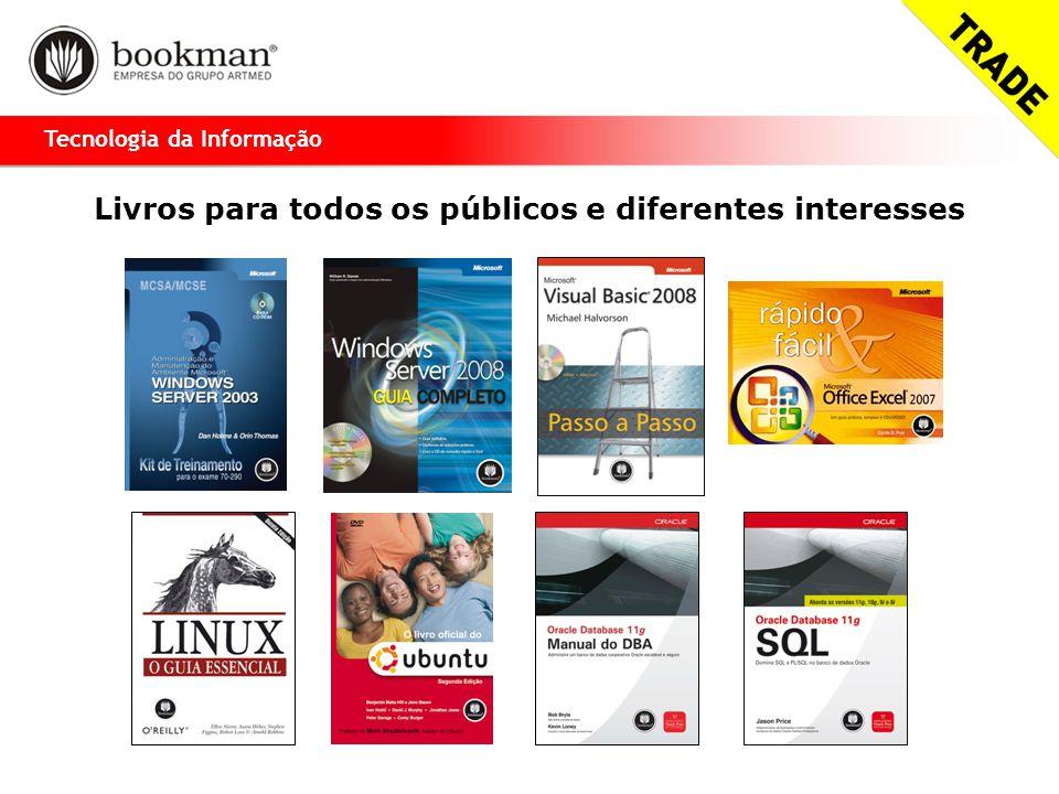 Livros para todos os públicos e diferentes interesses Tecnologia da Informação