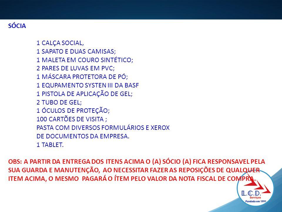 SÓCIA 1 CALÇA SOCIAL, 1 SAPATO E DUAS CAMISAS; 1 MALETA EM COURO SINTÉTICO; 2 PARES DE LUVAS EM PVC; 1 MÁSCARA PROTETORA DE PÓ; 1 EQUPAMENTO SYSTEN II