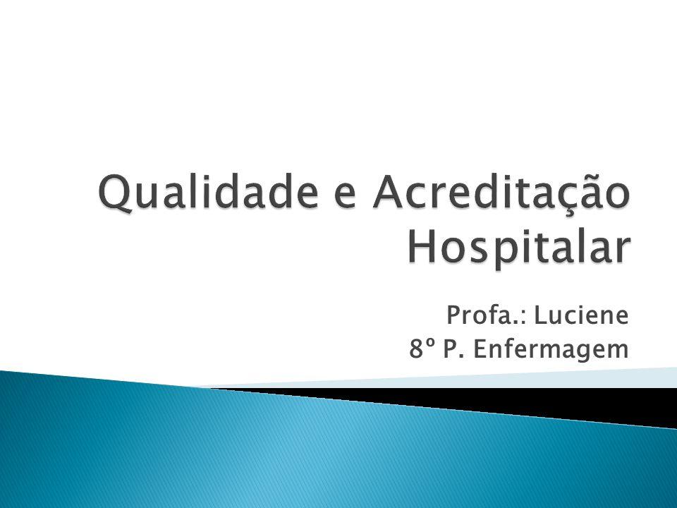 Profa.: Luciene 8º P. Enfermagem