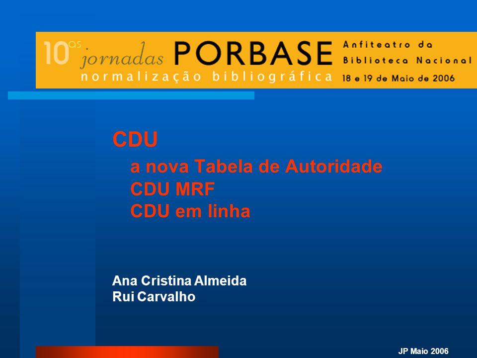 JP Maio 2006 CDU a nova Tabela de Autoridade CDU MRF CDU em linha Ana Cristina Almeida Rui Carvalho