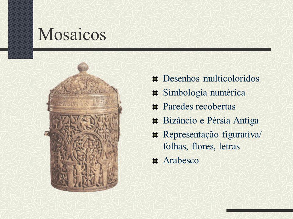 Mosaicos Desenhos multicoloridos Simbologia numérica Paredes recobertas Bizâncio e Pérsia Antiga Representação figurativa/ folhas, flores, letras Arab