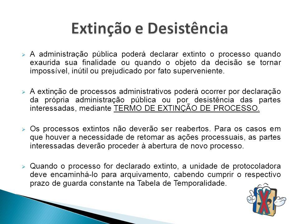 A administração pública poderá declarar extinto o processo quando exaurida sua finalidade ou quando o objeto da decisão se tornar impossível, inútil