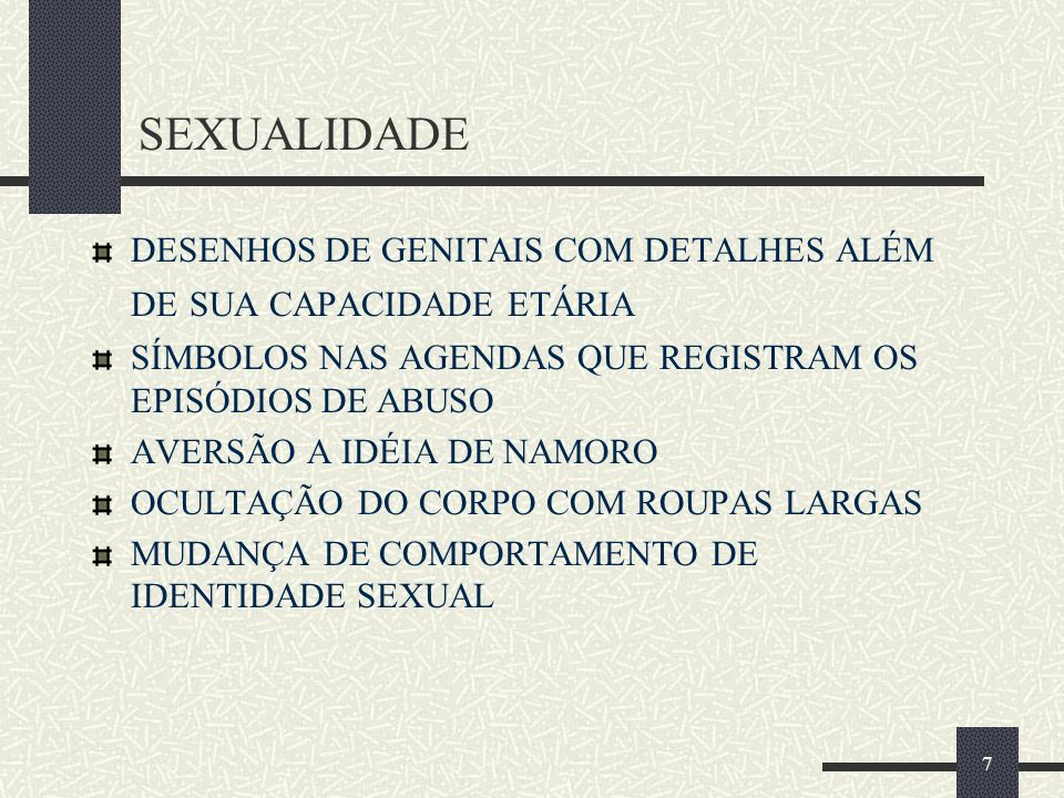 7 SEXUALIDADE DESENHOS DE GENITAIS COM DETALHES ALÉM DE SUA CAPACIDADE ETÁRIA SÍMBOLOS NAS AGENDAS QUE REGISTRAM OS EPISÓDIOS DE ABUSO AVERSÃO A IDÉIA