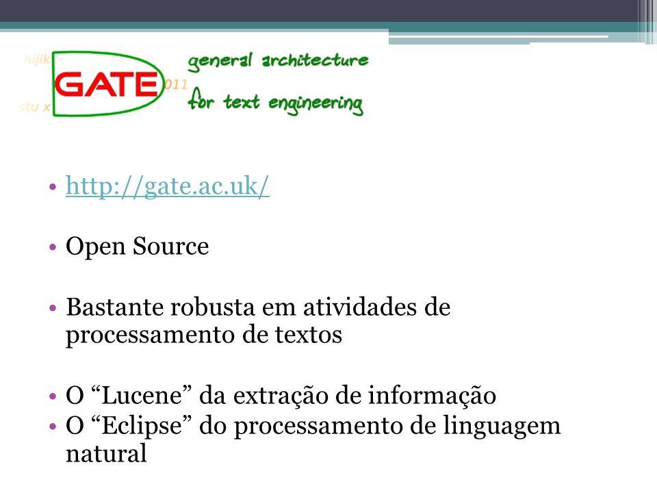 """•http://gate.ac.uk/http://gate.ac.uk/ •Open Source •Bastante robusta em atividades de processamento de textos •O """"Lucene"""" da extração de informação •O"""