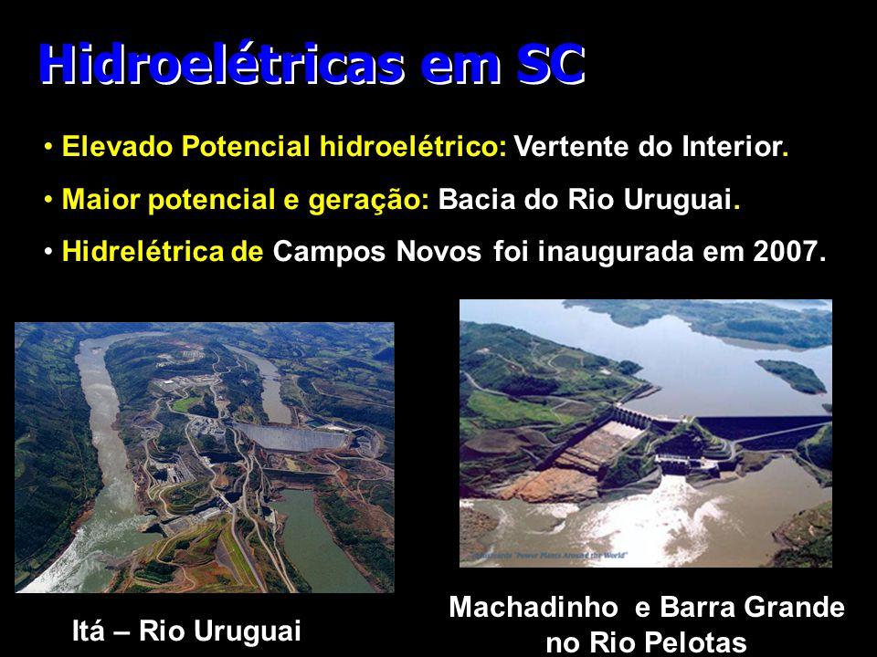 Hidroelétricas em SC • Elevado Potencial hidroelétrico: Vertente do Interior. • Maior potencial e geração: Bacia do Rio Uruguai. • Hidrelétrica de Cam