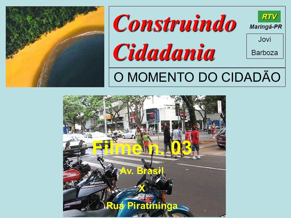 Construindo Cidadania Jovi Barboza O MOMENTO DO CIDADÃO RTV Maringá-PR Filme n.