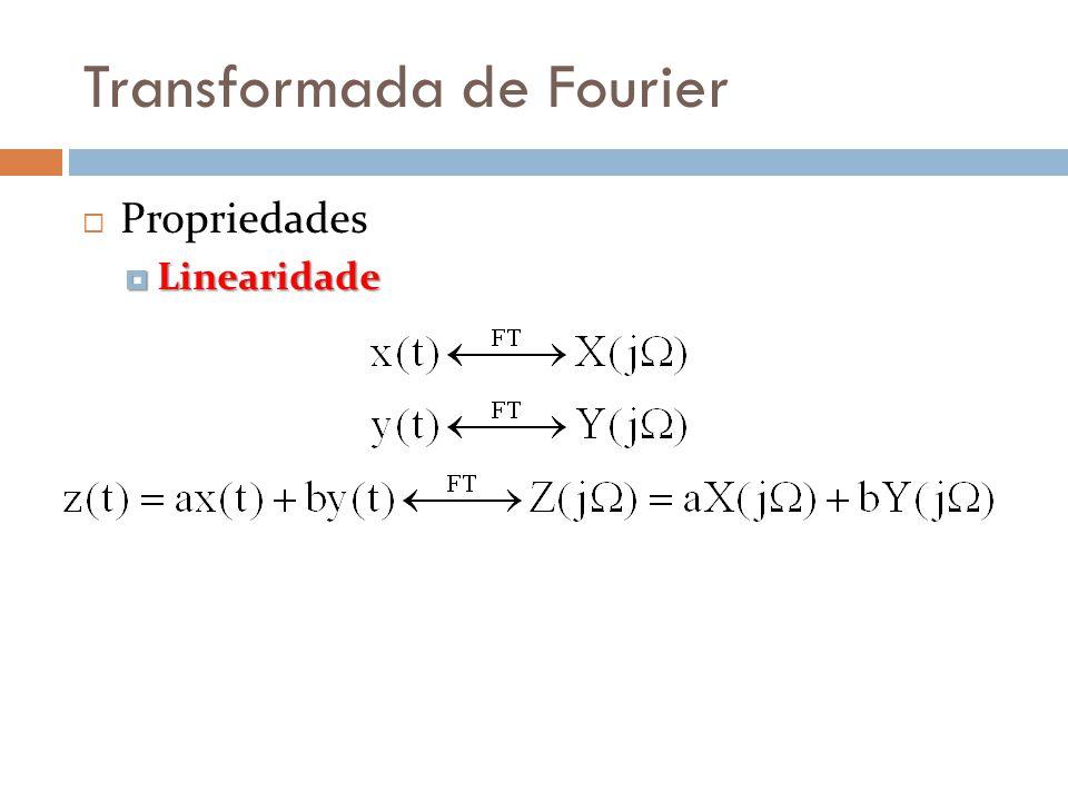 Transformada de Fourier  Propriedades  Linearidade
