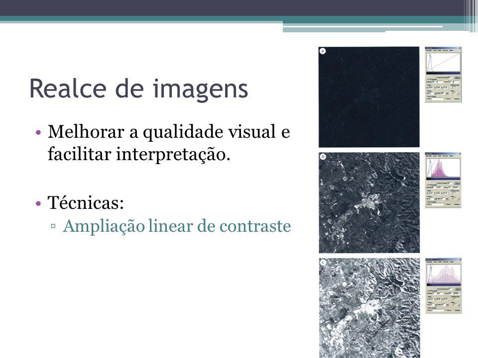 Realce de imagens •Melhorar a qualidade visual e facilitar interpretação. •Técnicas: ▫Ampliação linear de contraste