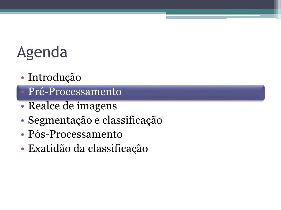 Pré-Processamento •Tratamento preliminar de dados brutos para calibrar a radiometria da imagem.