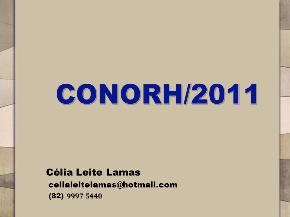 Célia Leite Lamas celialeitelamas@hotmail.com 9997 5440 (82) 9997 5440
