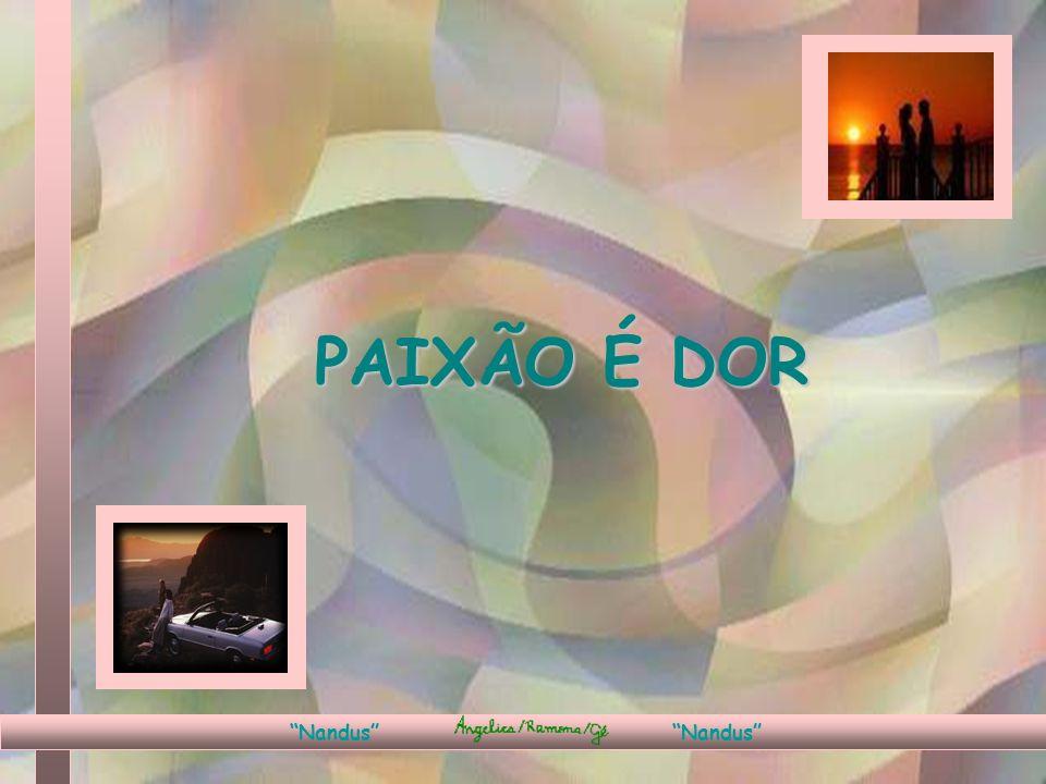 PAIXÃO É DOR Nandus