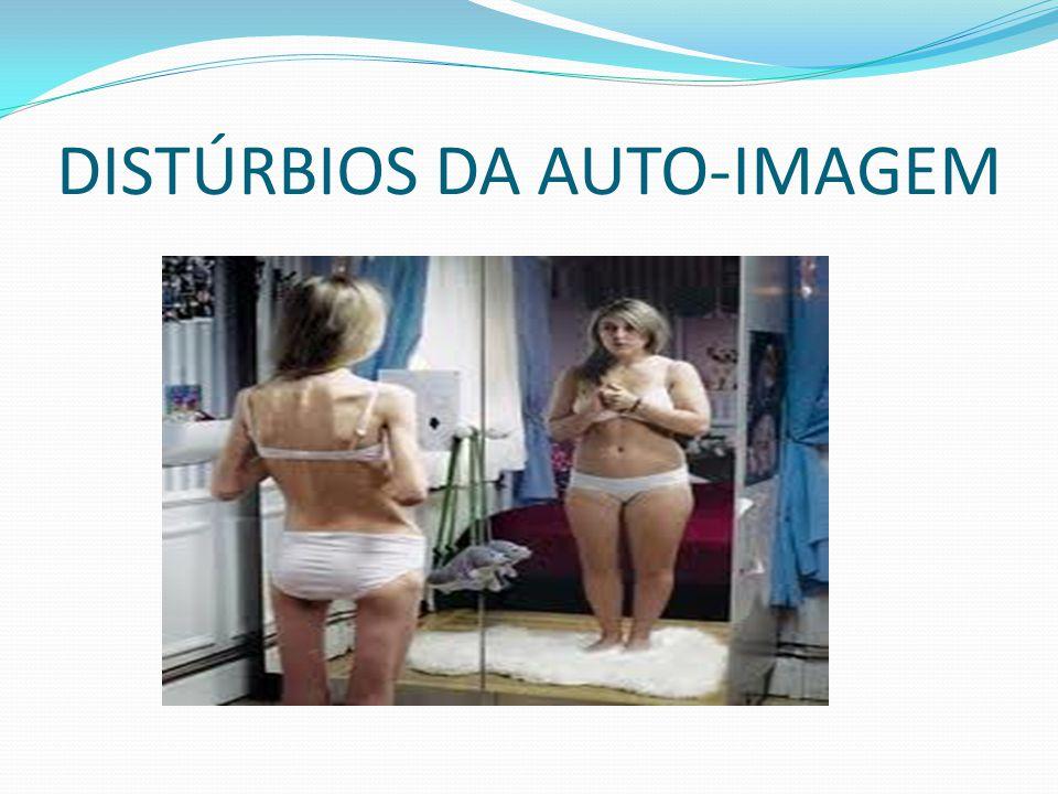 DISTÚRBIOS DA AUTO-IMAGEM