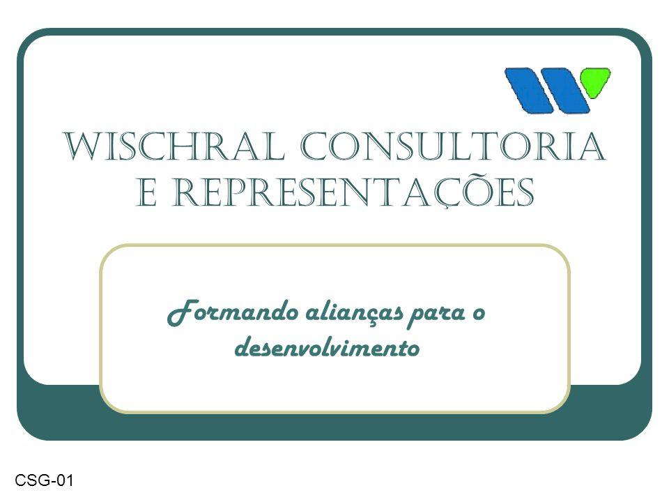 Wischral Consultoria e Representações Formando alianças para o desenvolvimento CSG-01