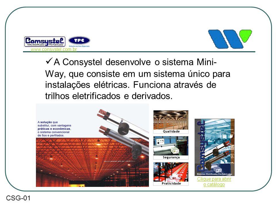  A Consystel desenvolve o sistema Mini- Way, que consiste em um sistema único para instalações elétricas. Funciona através de trilhos eletrificados e