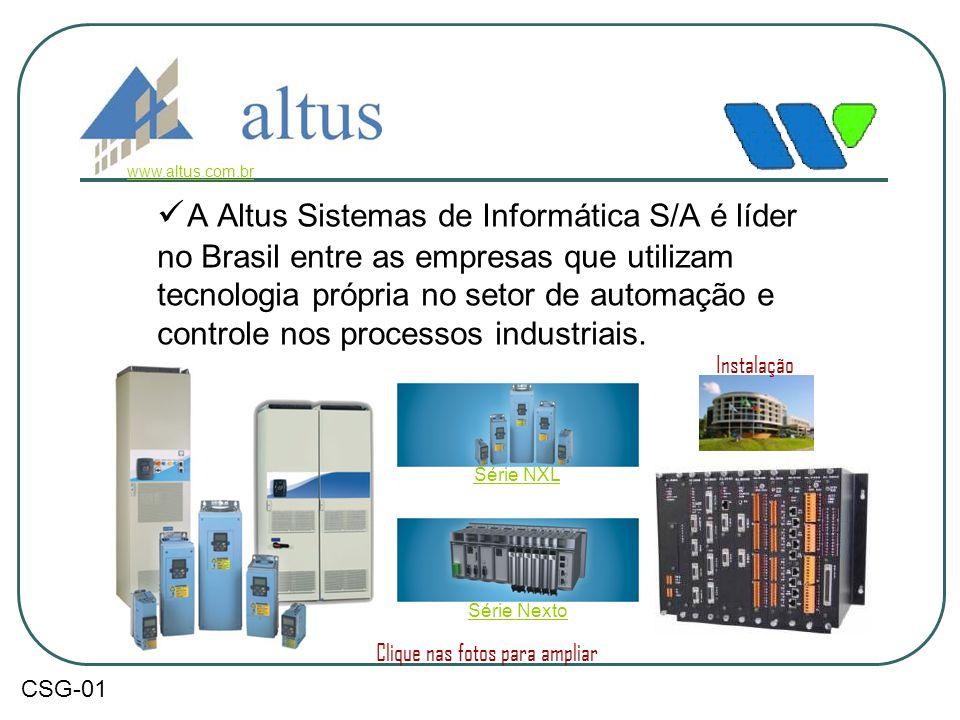  A Altus Sistemas de Informática S/A é líder no Brasil entre as empresas que utilizam tecnologia própria no setor de automação e controle nos process