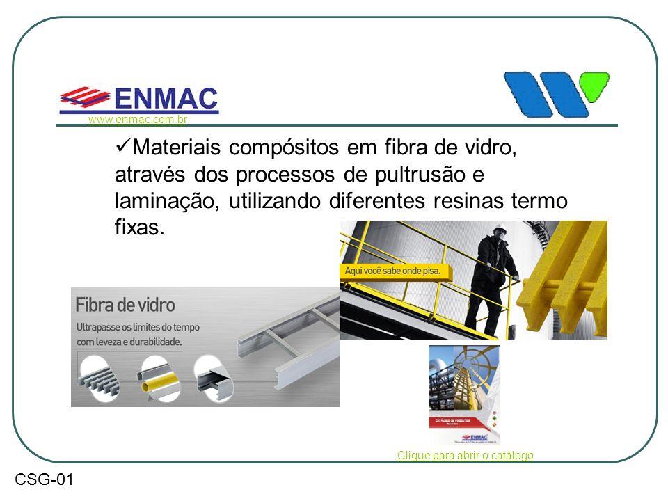  Materiais compósitos em fibra de vidro, através dos processos de pultrusão e laminação, utilizando diferentes resinas termo fixas. www.enmac.com.br