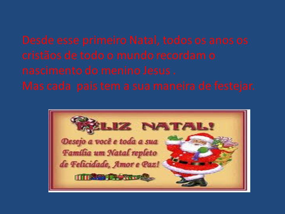 Desde esse primeiro Natal, todos os anos os cristãos de todo o mundo recordam o nascimento do menino Jesus.