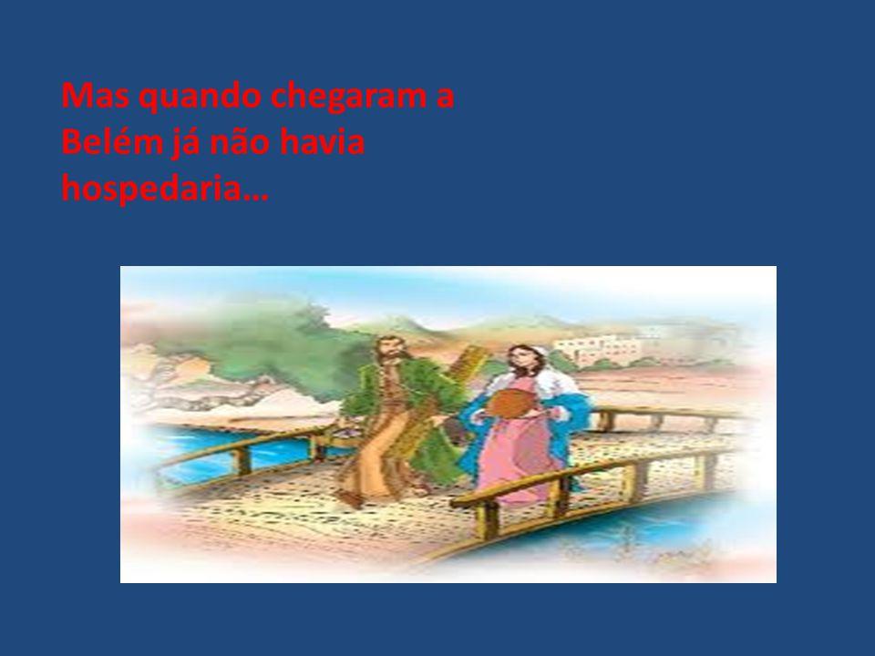 Mas quando chegaram a Belém já não havia hospedaria…
