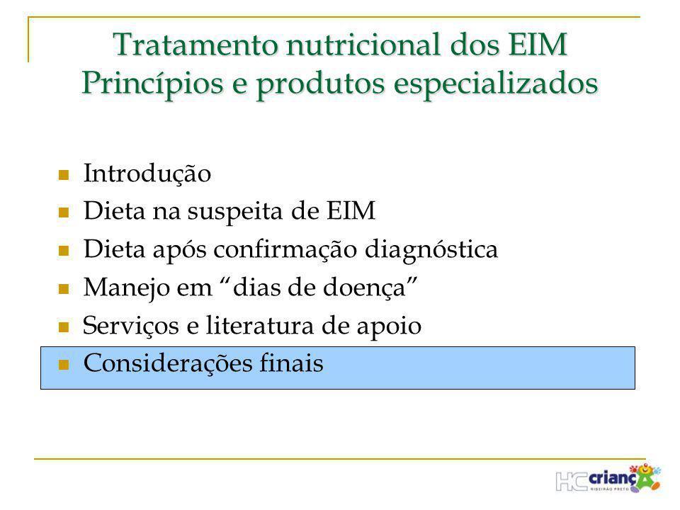 Tratamento nutricional dos EIM Princípios e produtos especializados  Introdução  Dieta na suspeita de EIM  Dieta após confirmação diagnóstica  Man