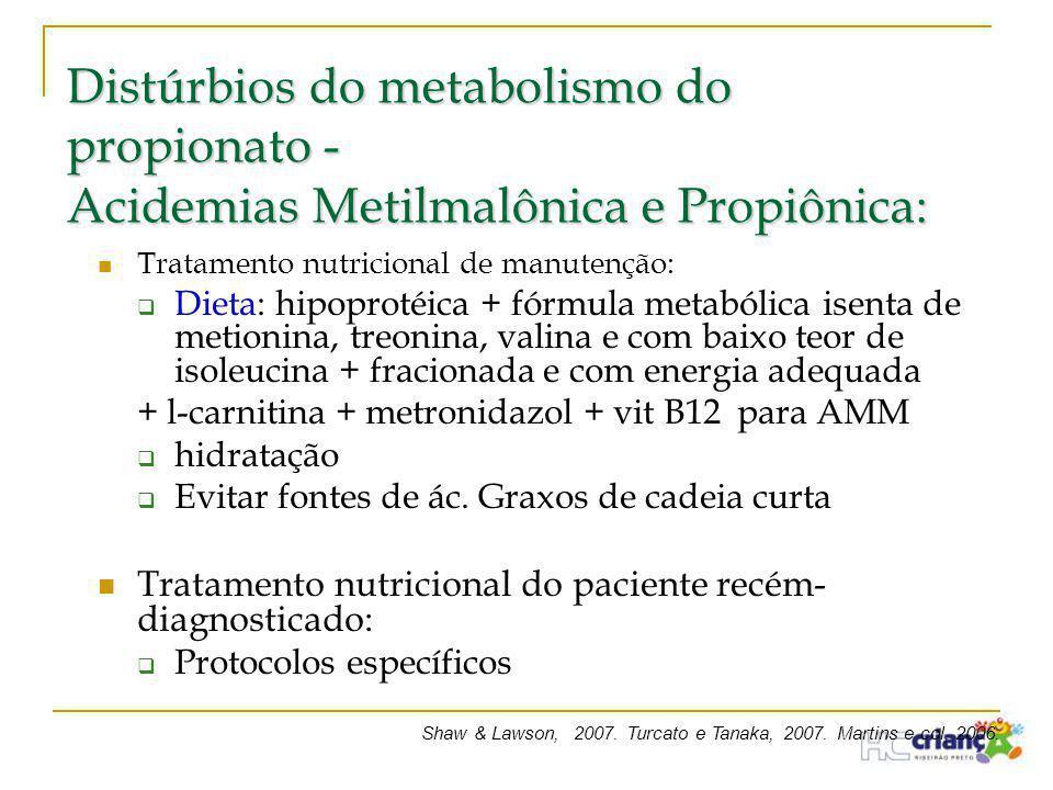  Tratamento nutricional de manutenção:  Dieta: hipoprotéica + fórmula metabólica isenta de metionina, treonina, valina e com baixo teor de isoleucin
